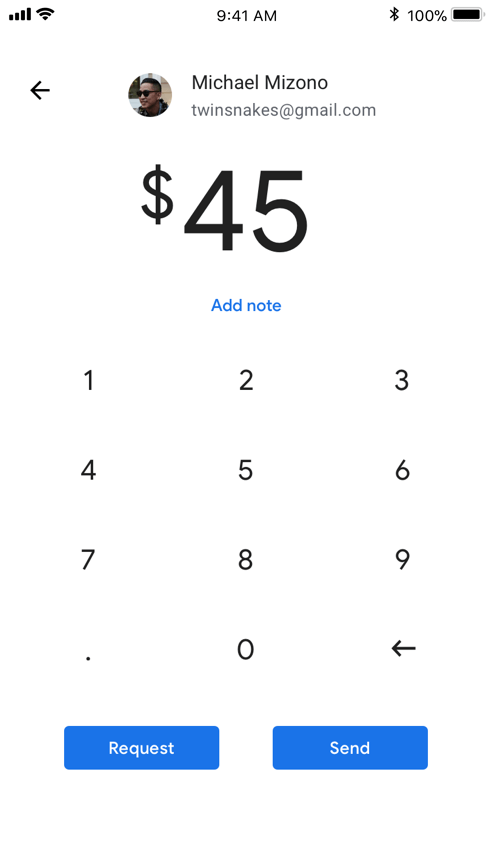 Google Pay App Sample Interface on phone running iOS: Back button Michael Mizono twinsnakes@gmail.com $45 Add note numerical keypad Request button Send Button